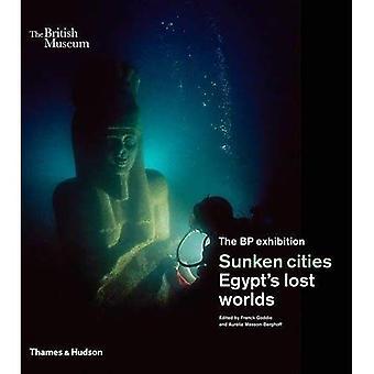 Sjunkna städer: Egypten förlorade världar (British Museum)
