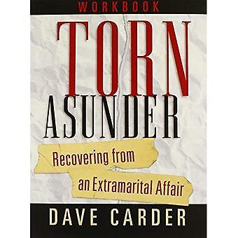 Torn Asunder Workbook: Recovering from an Extramarital Affair