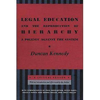Juridisk uddannelse og reproduktion af hierarki: en polemik mod System - en kritisk udgave (kritisk Amerika) (kritisk America serie)