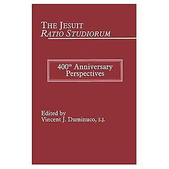 Der Jesuit Ratio Studiorum von 1599: 400. Jahrestag Perspektiven