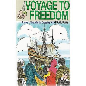 Voyage à la liberté: une histoire de l'Atlantique en traversant, 1620 [illustré]
