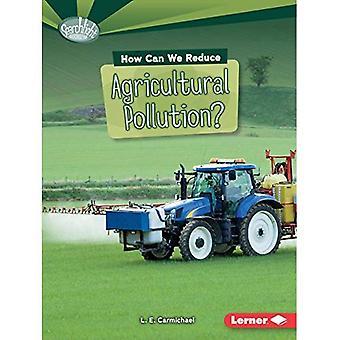 Hur kan vi minska jordbrukets föroreningar? (Sökarljus böcker vad kan vi göra om föroreningar?)