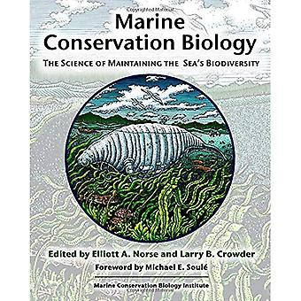 Marine Conservation Biology: The Science of Maintaining the Sea's Biodiversity