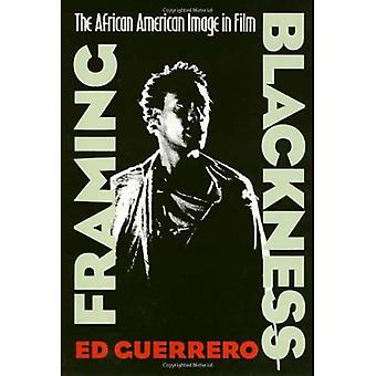 Framing Blackness: The African American Image in Film (Culture & the Moving Image)