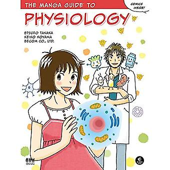 The Manga Guide to Physiology (Manga Guides)
