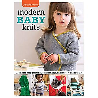 Modern Baby Knits: 23 Knitted Baby Garments, Blankets, Toys, and More! (3 Skeins or Less)