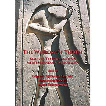 The Wisdom of Thoth Magical Texts in Ancient Mediterranean Civilisations