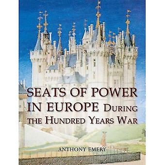 Seats of Power in Europe during the Hundred Years War: An Architectural Study from 1330 to 1480