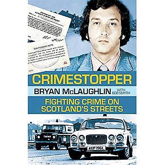 Crimestopper: Fighting Crime on Scotland's Streets
