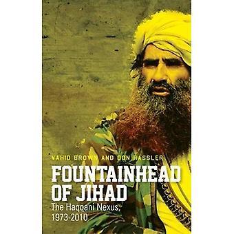 Fountainhead de Jihad: le Nexus Haqqani, 1973-2012