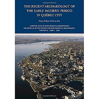 Recent Archaeology of the Early Modern Period in Québec City (Post-Medieval Archaeology)