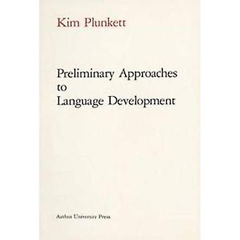 Preliminary Approaches to Language Development