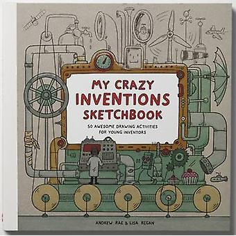 Mijn gekke uitvindingen schetsboek - 50 Awesome tekening activiteiten voor u