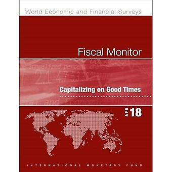 Fiscal monitor: capitalizing� on good times (World economic and financial surveys)