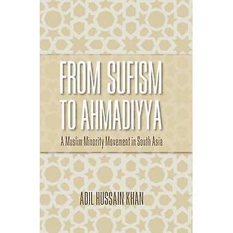 Dal Sufismo a movimento di minoranza musulmana Ahmadiyya A in Asia del sud da Khan & Adil Hussain
