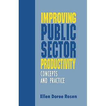 Improving Public Sector Productivity Concepts and Practice by Rosen & Ellen Doree
