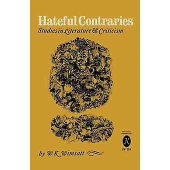 Hateful Contraries Studies in Literature and Criticism by Wimsatt & W. K.