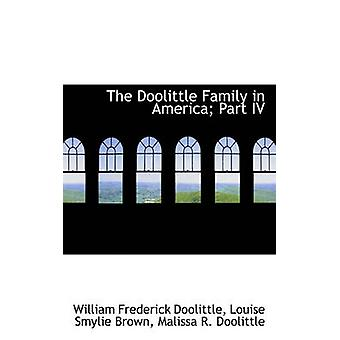 The Doolittle Family in America Part IV by Doolittle & William Frederick