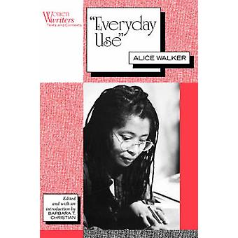 Everyday Use Alice Walker by Christian & Barbara T.