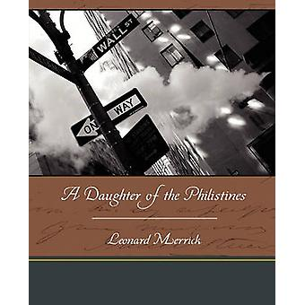 A Daughter of the Philistines by Merrick & Leonard