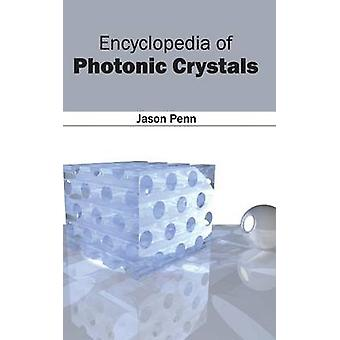 Encyclopedia of Photonic Crystals by Penn & Jason