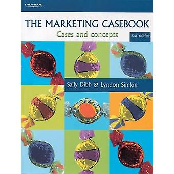 The Marketing Casebook Cases and Concepts by Dibb & Sally