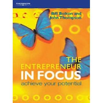 THE ENTREPRENEUR IN FOCUSACHIEVE YOUR  POTENTIAL by Bolton & Bill