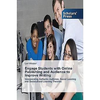 Engage Students with Online Publishing and Audience to Improve Writing by Weider Lori