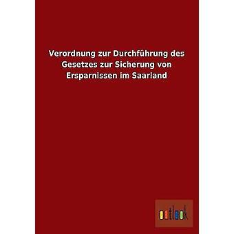 Verordnung zur Durchfhrung des Gesetzes zur Sicherung von Ersparnissen im Saarland por ohne Autor