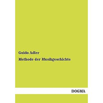 Methode der Musikgeschichte by Adler & Guido