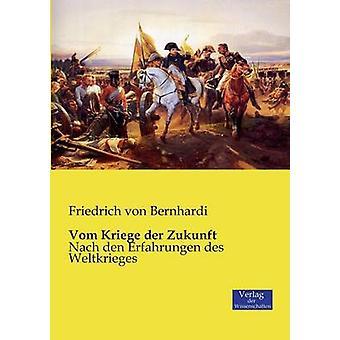 Vom Kriege der Zukunft by Bernhardi & Friedrich von