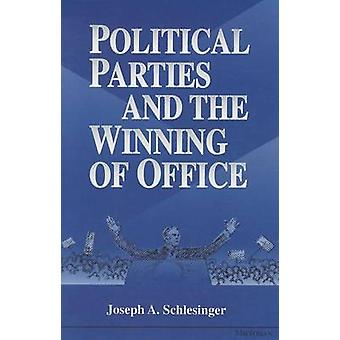 Political Parties and the Winning of Office by Joseph A. Schlesinger