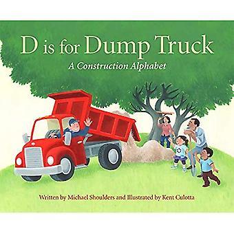 D est pour camion à benne basculante: A Construction Alphabet [cartonné]