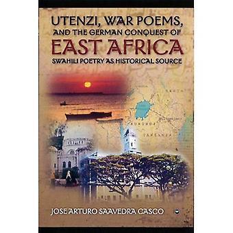 Utenzi, War poems, och den tyska erövringen av östliga Afrika: Swahili poesi som historisk källa