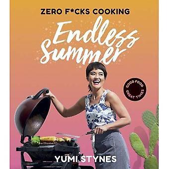 Zero f * cks matlagning ändlösa sommaren: god mat bra tider