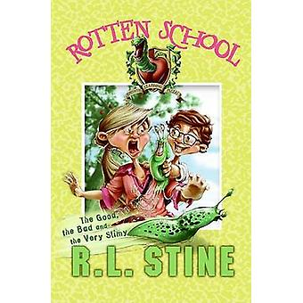 The Good - the Bad and the Very Slimy by R L Stine - Trip Park - 9780