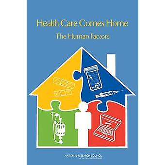 Health Care Comes Home - The Human Factors by Committee on the Role of