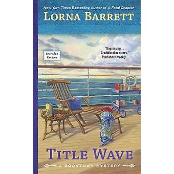 Title Wave - A Booktown Mystery by Lorna Barrett - 9780425282717 Book