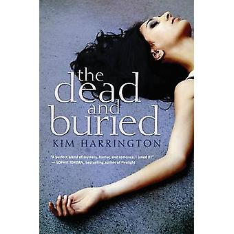 Dead and Buried by Kim Harrington - 9780545333023 Book