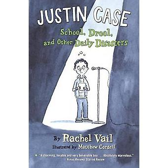 Justin Case - School - Drool - and Other Daily Disasters by Rachel Vai