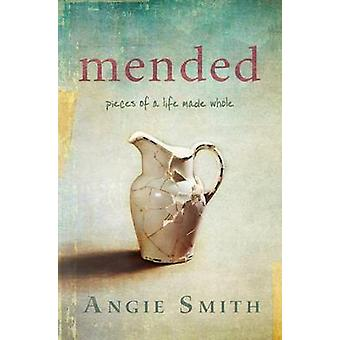 Mended - Pieces of a Life Made Whole by Angie Smith - 9781433676604 Bo