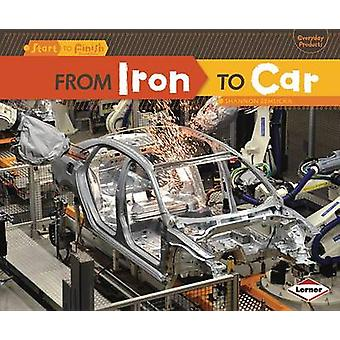 From Iron to Car by Shannon Zemlicka - 9781467707954 Book