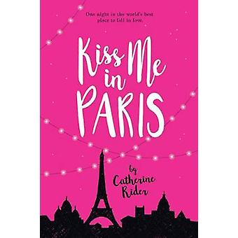 Kiss Me In Paris by Kiss Me In Paris - 9781525301421 Book