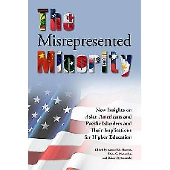 The Misrepresented Minority - New Insights on Asian Americans and Paci