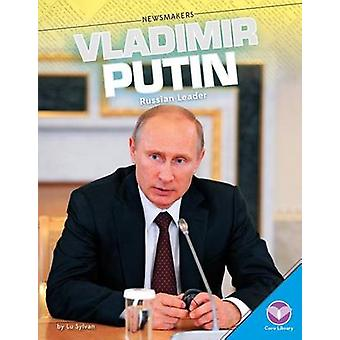 Vladimir Putin - - Russian Leader by Lu Sylvan - 9781624036453 Book