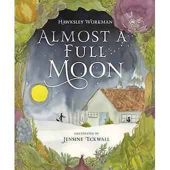 Almost A Full Moon by Hawksley Workman - Jensine Eckwall - 9781770498