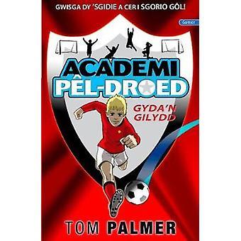 Cyfres Academi Pel-Droed - Gyda'n Gilydd by Tom Palmer - Mari George -