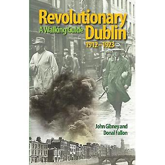 Revolutionary Dublin - 1912-1923 - A Walking Guide by John Gibney - 97