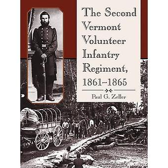 La segunda Vermont voluntarios regimiento de la infantería - 1861-1865 por Paul G.
