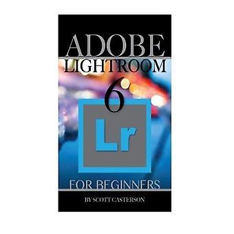 Adobe Lightroom 6 for Beginners
